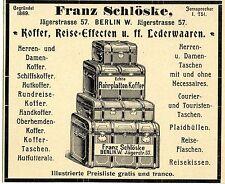 II. Franz Schlöske Berlin W. Koffer Reise- Effecten und Lederwaren Annonce 1899
