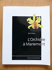 Orchidophilie: L'ORCHIDEE A MARIEMONT R Platiau ! Neuf 144p INDISPENSABLE !