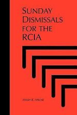 Sunday Dismissals for RCIA : Candidates and Catechumens by Mary Milne (1993,...