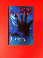 À FROID KARIN SLAUGHTER
