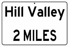 "Back to the Future Hill Valley 2 Miles metal 9"" x 12"" Highway Sign"