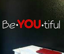 Be YOU tiful  wall art self esteem quote teens decal stickers beautiful vinyl