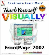 NEW - Teach Yourself VISUALLY FrontPage 2002 (Visual Read Less, Learn More)