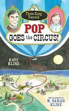 Three-Ring Rascals: Pop Goes the Circus! 4 by Kate Klise CHILDRENS HARDCOVER NEW