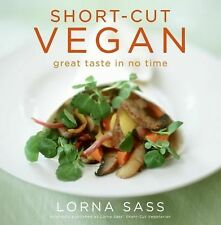 Short-Cut Vegan : Great Taste in No Time by Lorna J. Sass (2009, Paperback)