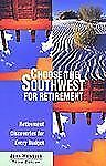 Choose the Southwest for Retirement, 3rd: Retirement Discoveries for Every Budge