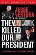 They Killed Our President: 63 Facts That Prove a Conspiracy to Kill JFK, Ventura
