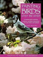 PAINTING BIRDS STEP BY STEP A COMPLET GUIDE TO PAINTING BY BART RULON