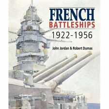 French Battleships 1922-1956 Jordan, Dumas Seaforth Publishing HB 9781848320345