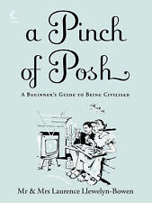 A Pinch of Posh: A Beginner's Guide to Being Civilised - Laurence Llewelyn-Bowen