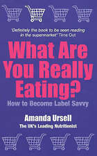 What Are You Really Eating?: How To Be Label Savvy: How to Become Label Savvy