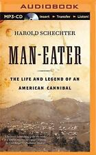 Man-Eater : The Saga of Alfred G. Packer, American Cannibal by Harold...