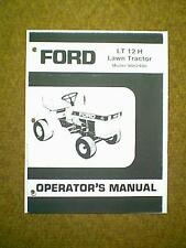 FORD TRACTOR LT12H HYDRO MODEL 0907480 OWNER'S MANUAL