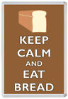 Keep Calm and Eat Bread - Jumbo Fridge Magnet Novelty Gift/Present