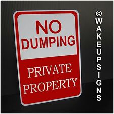 """NO DUMPING SIGN ALUMINUM 7"""" BY 10"""" PRIVATE PROPERTY FOR LITTERING GARBAGE"""