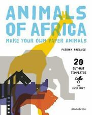 3D Paper Craft: Animals of Africa : Make Your Own Paper Animals by Patrick...