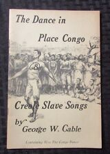 1974 A DANCE IN PLACE POGO Creole Slave Songs by George Cable VG/FN 40 pgs