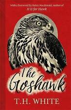 The Goshawk: With a new foreword by Helen Macdonald, White, T. H., New condition