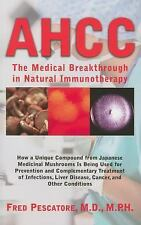 The Science of AHCC : Supplement for 21st Century Cancer Treatment by Fred...