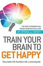 NEW Train Your Brain to Get Happy by Teresa Aubele Paperback Book (English) Free