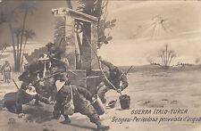 (3) Guerra Italo Turca - Bengasi  -Pericolosa Provvista d'Acqua -