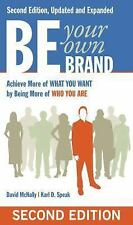 Be Your Own Brand : Achieve More of What You Want by Being More of Who You...