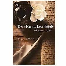 Dear Mama, Love Sarah: Did You Hear Me Cry?