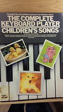 The Complete Keyboard Player: Children's Songs: Music Score (B6)