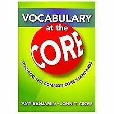 Vocabulary at the Core : Teaching the Common Core Standards by John T. Crow...