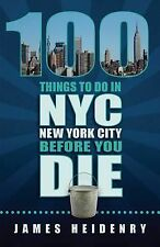 100 Things to Do in New York City Before You Die (100 Things to Do In... Before