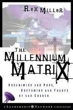 The Millennium Matrix: Reclaiming the Past, Reframing the Future of the Church (