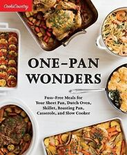 One Pan Wonders Fuss Free Meals for Your Sheet Pan Dutch Oven Skillet Roasting