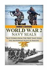 The Stories of WWII: World War 2 Navy SEALs : True Stories from the First...