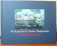 The Ninety-first US Amateur Championship Commemorative Book Aug 20-25, 1991