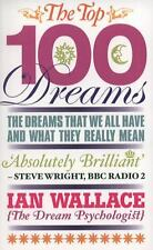 The Top 100 Dreams : The Dreams That We All Have and What They Really Mean by...