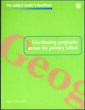 Coordinating Geography Across the Primary School (Subject Leaders' Handbooks)