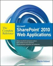 Microsoft SharePoint 2010 Web Applications The Complete Reference, Holland, Char