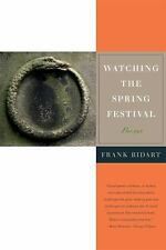 Watching the Spring Festival: Poems, Bidart, Frank