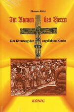 IM NAMEN DES HERRN - Der Kreuzzug der ungeliebten Kinder - Thomas Ritter BUCH