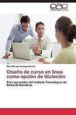 Diseno de Curso en Linea Como Opcion de Titulacion by Verdugo Garcia Edna...