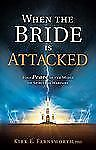 When the Bride Is Attacked: Find Peace in the Midst of Spiritual Warfare
