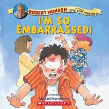 I'M So Embarrassed! by Robert Munsch (2006, Paperback)