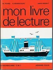 MON LIVRE DE LECTURE CM1 (M. Picard R. Brandicourt)
