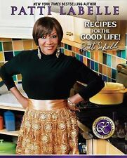 RECIPES FOR THE GOOD LIFE Patti LaBelle cookbook NEW soul food recipes book