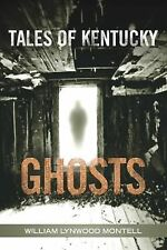 Tales of Kentucky Ghosts by William Lynwood Montell (2010, Hardcover)