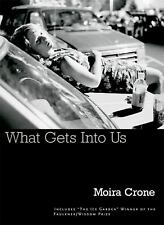 What Gets Into Us by Crone, Moira