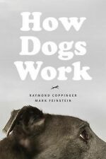 How Dogs Work by Raymond Coppinger and Mark Feinstein (2015, Hardcover)