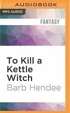 The Mist-Torn Witches: To Kill a Kettle Witch 4 by Barb Hendee (2016, MP3 CD,...