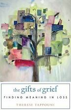 The GIFTS OF GRIEF Finding Light in Darkness of Loss by Therèse Tappouni Therese