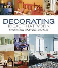 Decorating Ideas That Work : Creative Design Solutions for Your Home by...